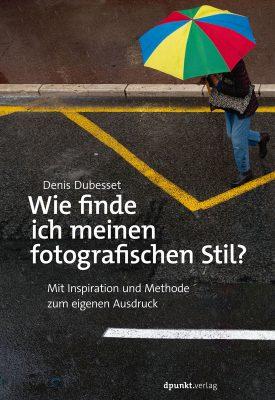 dpunkt - Wie finde ich meinen fotografischen Stil